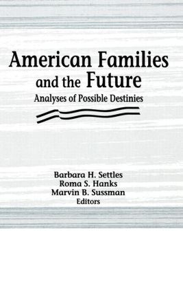 American Families and the Future: Analyses of Possible Destinies (Hardback) book cover