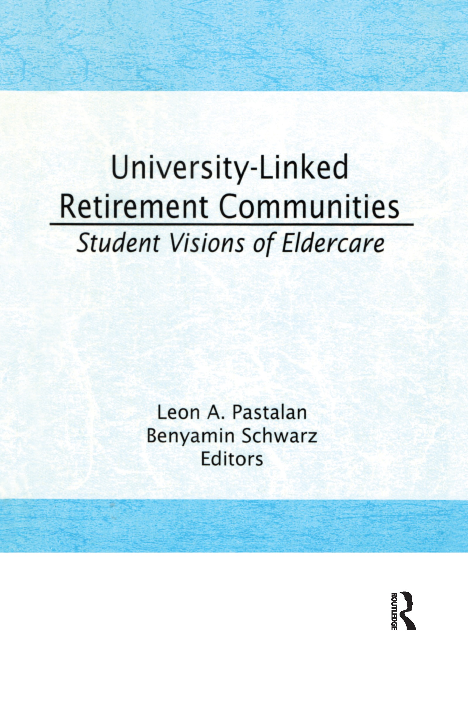 University-Linked Retirement Communities: Student Visions of Eldercare (e-Book) book cover