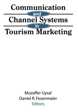 Communication and Channel Systems in Tourism Marketing: 1st Edition (Paperback) book cover