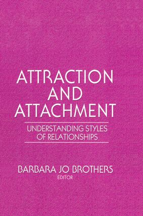 Attraction and Attachment: Understanding Styles of Relationships (Hardback) book cover