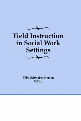 Field Instruction in Social Work Settings (Hardback) book cover