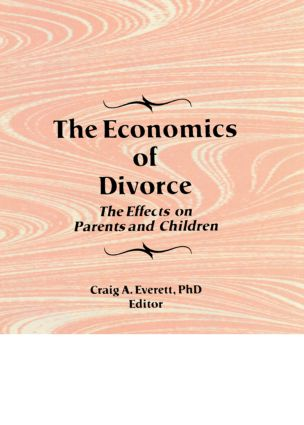The Economics of Divorce: The Effects on Parents and Children (Hardback) book cover