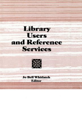 Library Users and Reference Services: 1st Edition (Hardback) book cover