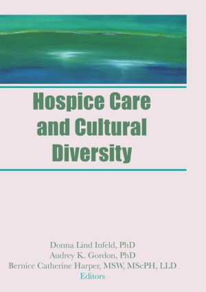 Hospice Care and Cultural Diversity (Hardback) book cover