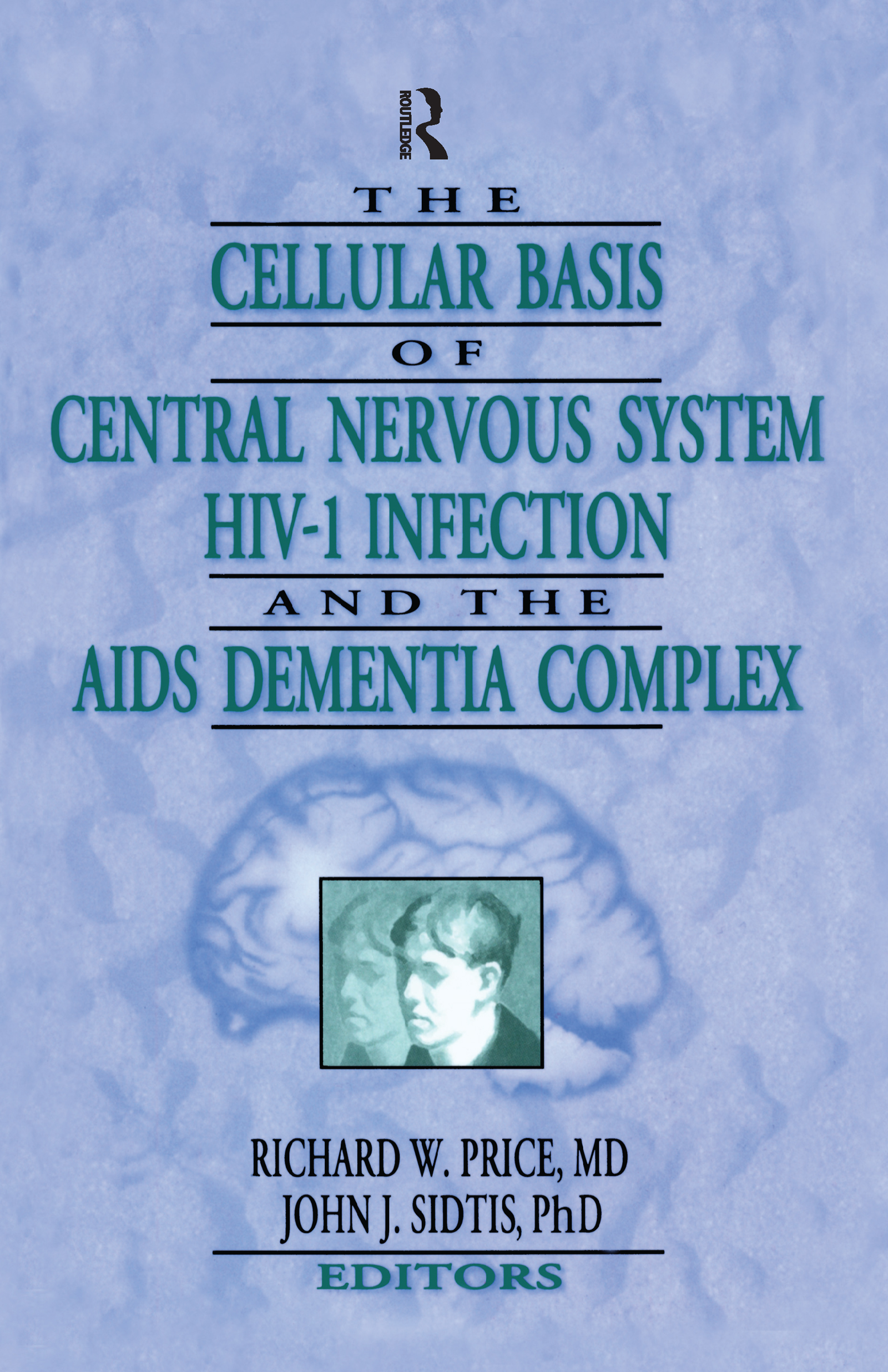 The Cellular Basis of Central Nervous System HIV-1 Infection and the AIDS Dementia Complex: 1st Edition (e-Book) book cover