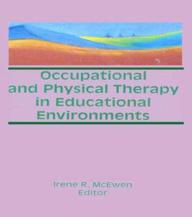 Occupational and Physical Therapy in Educational Environments: 1st Edition (Paperback) book cover