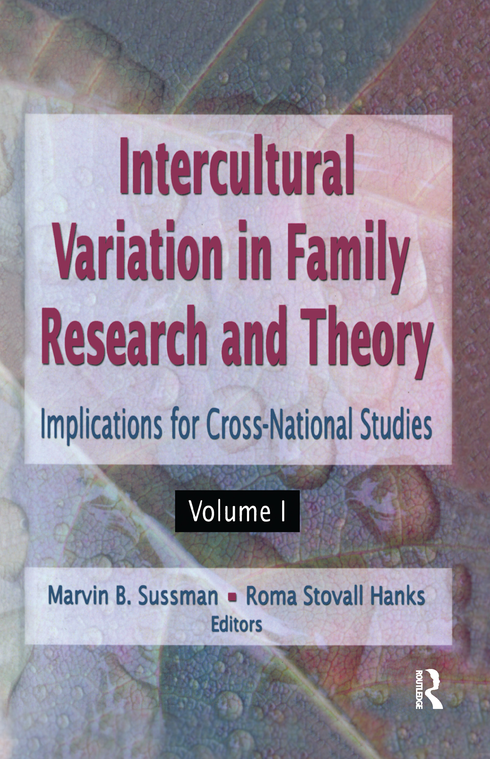 Intercultural Variation in Family Research and Theory: Implications for Cross-National Studies Volumes I & II (Hardback) book cover