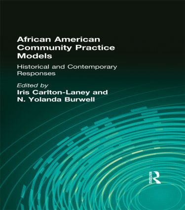 African American Community Practice Models: Historical and Contemporary Responses, 1st Edition (Paperback) book cover