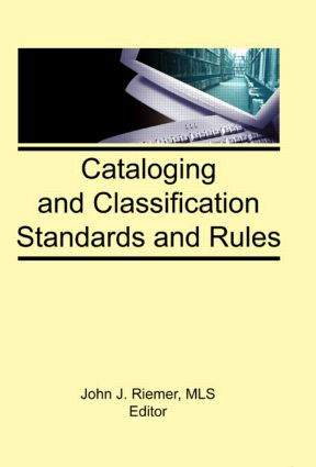 Cataloging and Classification Standards and Rules: 1st Edition (Hardback) book cover