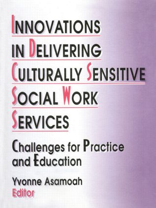 Innovations in Delivering Culturally Sensitive Social Work Services: Challenges for Practice and Education, 1st Edition (Hardback) book cover
