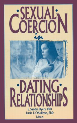 Sexual Coercion in Dating Relationships (Paperback) book cover