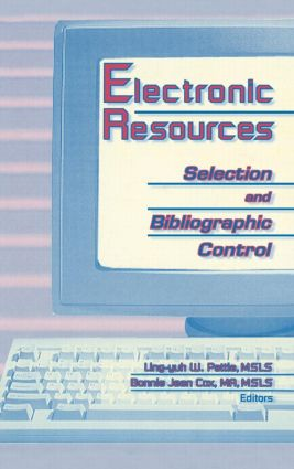 Electronic Resources: Selection and Bibliographic Control, 1st Edition (Hardback) book cover
