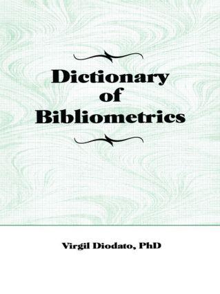 Dictionary of Bibliometrics: 1st Edition (Hardback) book cover