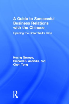 A Guide to Successful Business Relations With the Chinese: Opening the Great Wall's Gate (Hardback) book cover