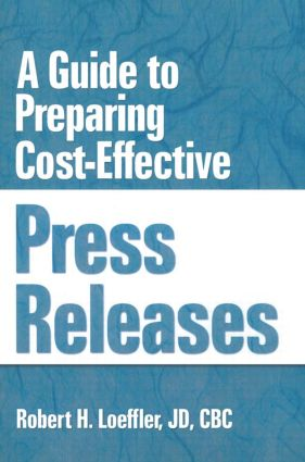 A Guide to Preparing Cost-Effective Press Releases: 1st Edition (Paperback) book cover