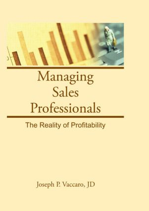 Managing Sales Professionals: The Reality of Profitability, 1st Edition (Hardback) book cover