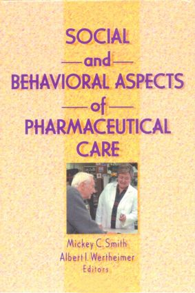 Social and Behavioral Aspects of Pharmaceutical Care: 1st Edition (Hardback) book cover