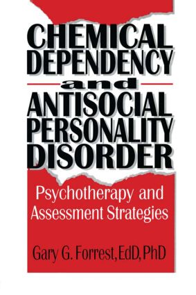 Chemical Dependency and Antisocial Personality Disorder: Psychotherapy and Assessment Strategies, 1st Edition (Paperback) book cover