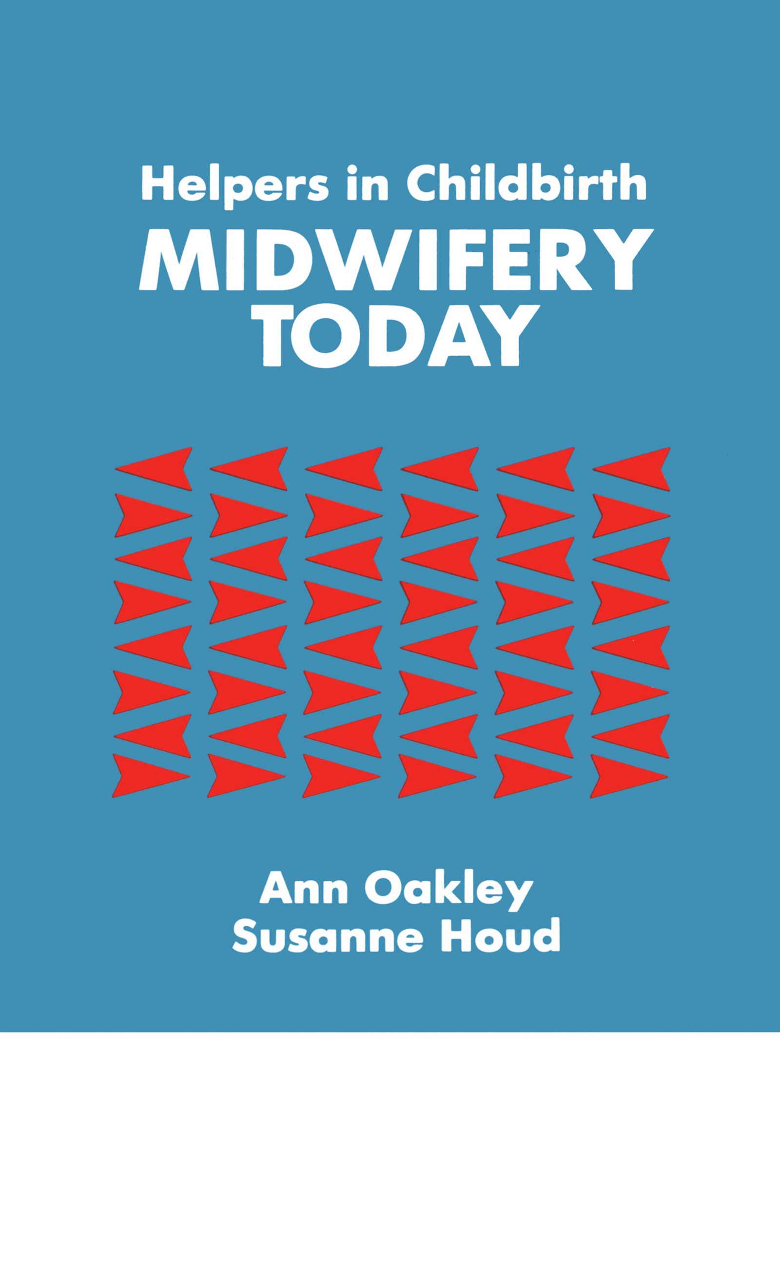 Helpers In Childbirth: Midwifery Today: Midwifery Today, 1st Edition (Paperback) book cover