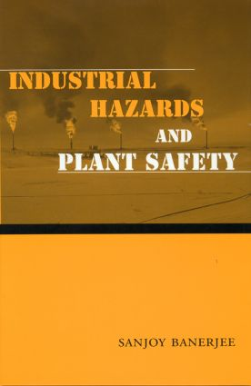 Industrial Hazards and Plant Safety: 1st Edition (Hardback) book cover