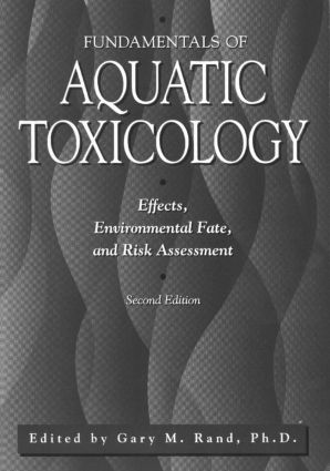 Fundamentals Of Aquatic Toxicology: Effects, Environmental Fate And Risk Assessment, 2nd Edition (Paperback) book cover
