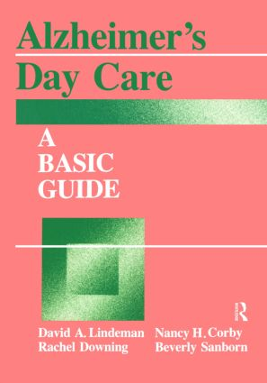 Alzheimer's Day Care: A Basic Guide, 1st Edition (Paperback) book cover