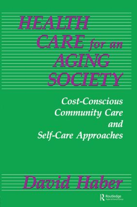 Health Care for an Aging Society: Cost-Conscious Community Care and Self-Care Approaches book cover