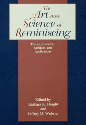 The Art and Science of Reminiscing: Theory, Research, Methods, and Applications, 1st Edition (Paperback) book cover