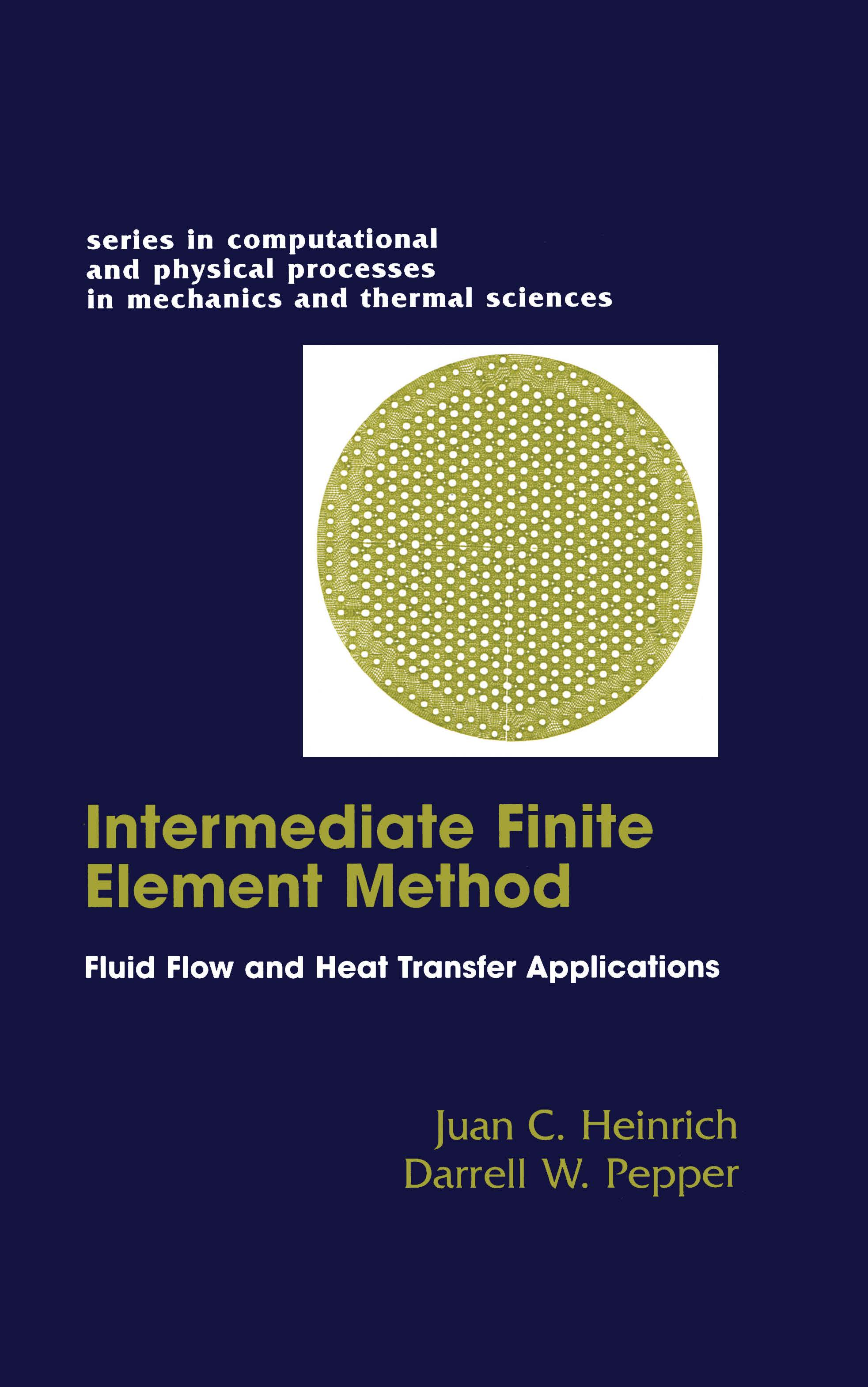 The Intermediate Finite Element Method: Fluid Flow And Heat Transfer Applications, 1st Edition (Hardback) book cover