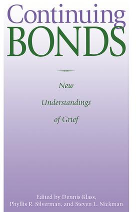 Continuing Bonds: New Understandings of Grief, 1st Edition (Paperback) book cover