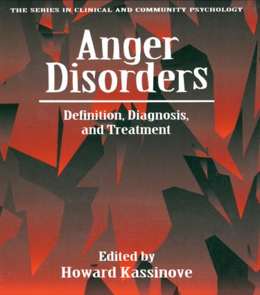 Anger Disorders: Definition, Diagnosis, And Treatment, 1st Edition (Paperback) book cover