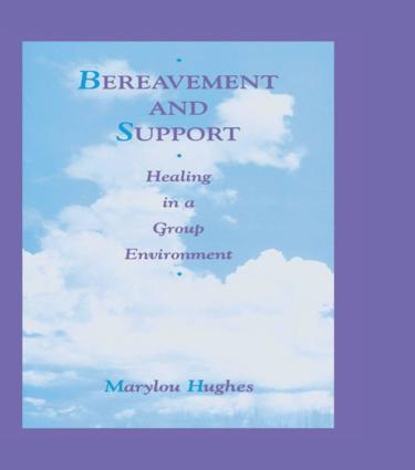 Bereavement and Support: Healing in a Group Environment, 1st Edition (Paperback) book cover