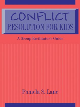 Conflict Resolution For Kids: A Group Facilitator's Guide, 1st Edition (Paperback) book cover