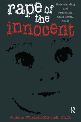 Rape Of The Innocent: Understanding And Preventing Child Sexual Abuse, 1st Edition (Paperback) book cover