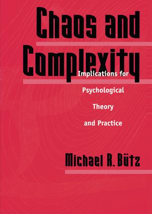 Chaos And Complexity: Implications For Psychological Theory And Practice, 1st Edition (Paperback) book cover