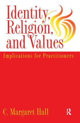 Identity Religion And Values: Implications for Practitioners (Hardback) book cover