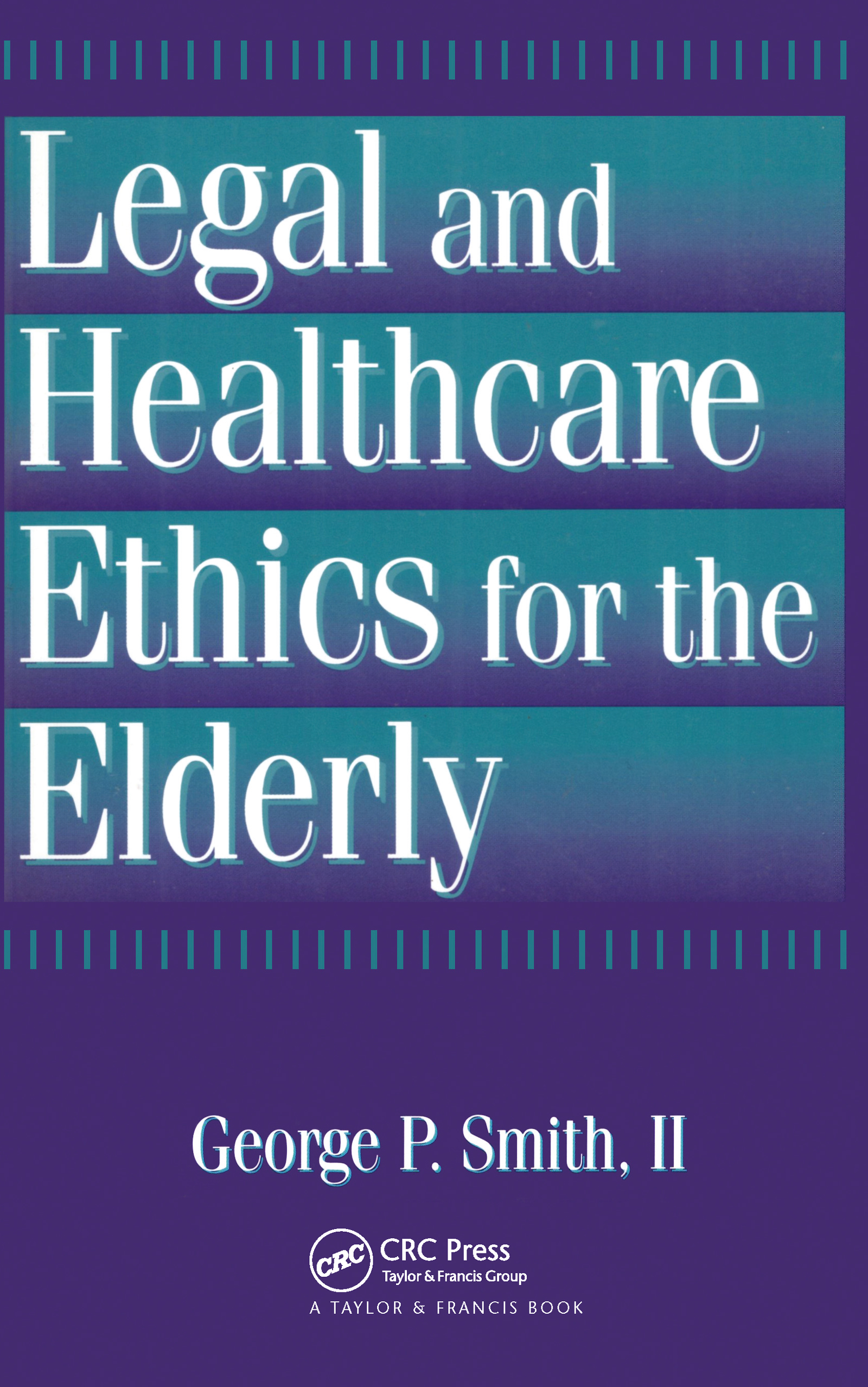 Legal and Healthcare Ethics for the Elderly: 1st Edition (Paperback) book cover