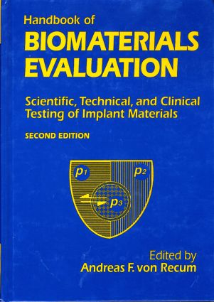 Handbook Of Biomaterials Evaluation: Scientific, Technical And Clinical Testing Of Implant Materials, Second Edition, 1st Edition (Hardback) book cover