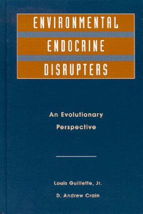 Environmental Endocrine Disruptors: An Evolutionary Perspective, 1st Edition (Hardback) book cover
