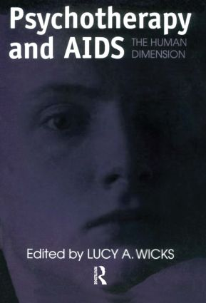 Psychotherapy And AIDS: The Human Dimension, 1st Edition (Paperback) book cover