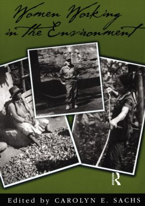 Women Working In The Environment: Resourceful Natures, 1st Edition (Paperback) book cover