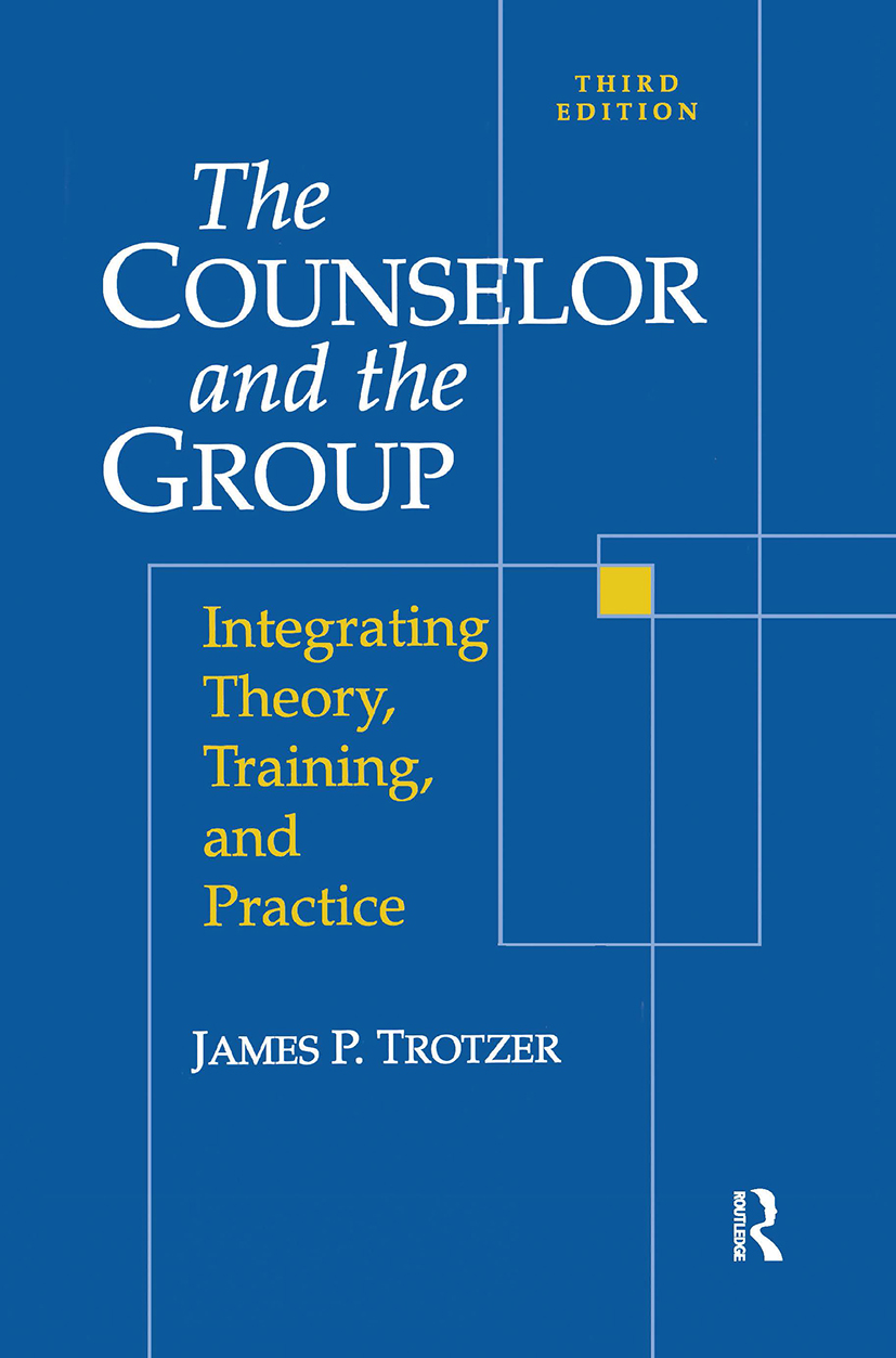 Counselor and The Group: Integrating Theory, Training, and Practice, 1st Edition (Paperback) book cover