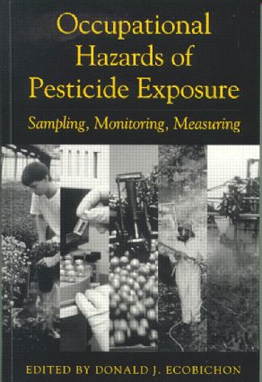 Occupational Hazards Of Pesticide Exposure: Sampling, Monitoring, Measuring, 1st Edition (Paperback) book cover