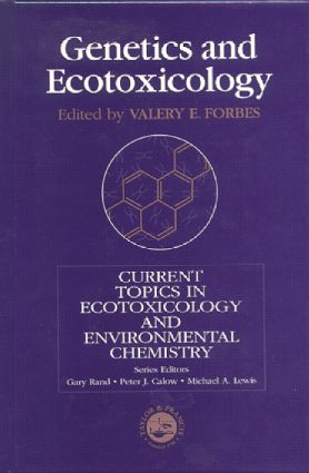 Genetics And Ecotoxicology: 1st Edition (Hardback) book cover