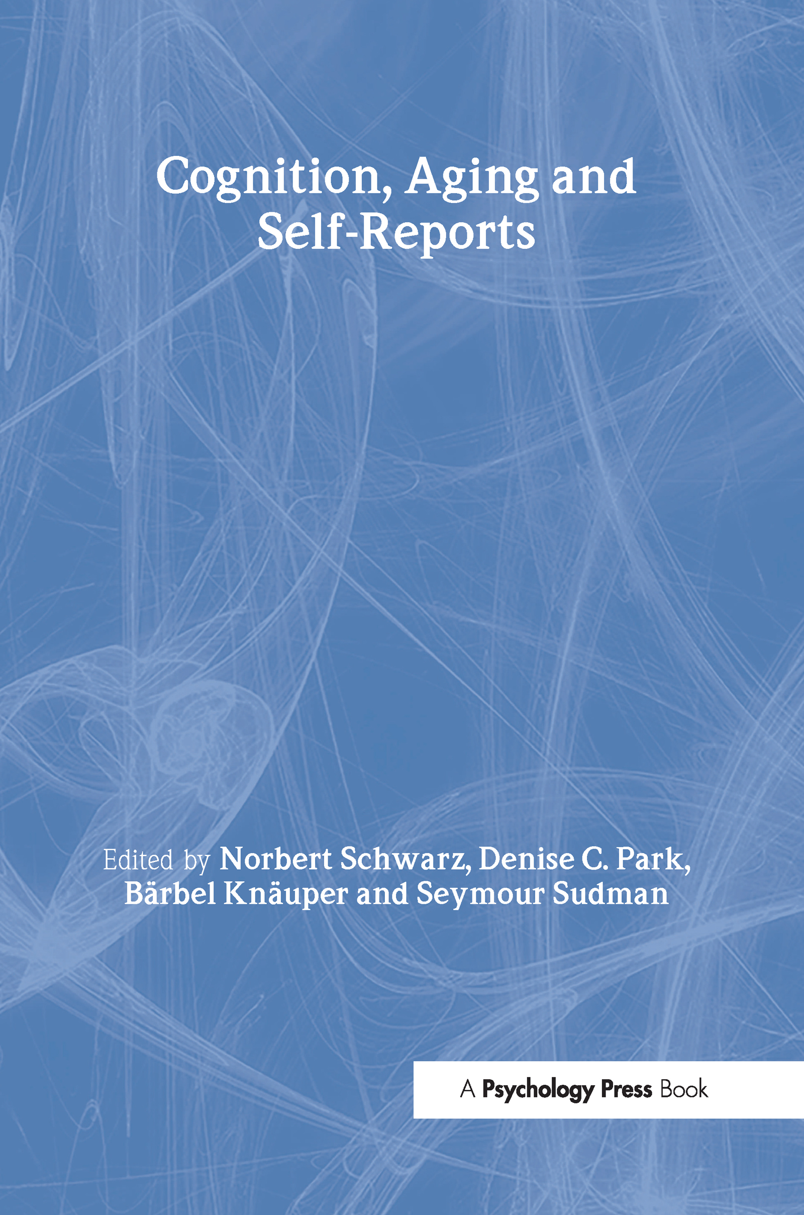 Cognition, Aging and Self-Reports (Hardback) book cover