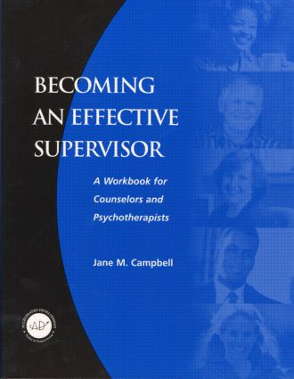 Becoming an Effective Supervisor: A Workbook for Counselors and Psychotherapists, 1st Edition (Paperback) book cover