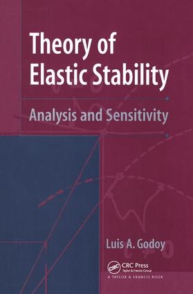 Theory of Elastic Stability: Analysis and Sensitivity, 1st Edition (Hardback) book cover