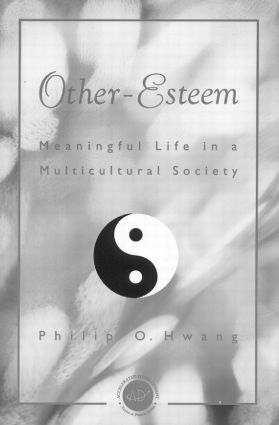 Other Esteem: Meaningful Life in a Multicultural Society, 1st Edition (Paperback) book cover