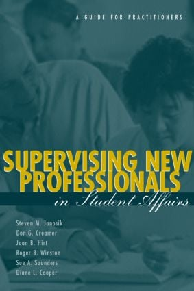 Supervising New Professionals in Student Affairs: A Guide for Practioners (Paperback) book cover