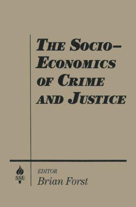 The Socio-economics of Crime and Justice